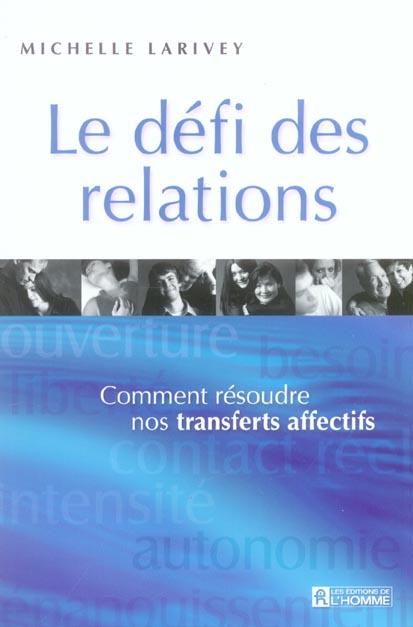 Le Defi Des Relations ; Comment Resoudre Nos Transferts Affectifs