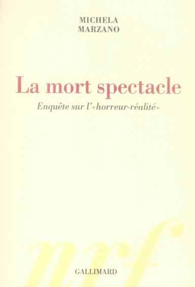"""LA MORT SPECTACLE : ENQUETE SUR L' """"HORREUR-REALITE"""