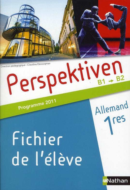 Perspektiven; Allemand ; 1ere ; Fichier De L'Eleve (Edition 2011)