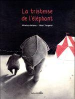 Couverture de La tristesse de l'éléphant