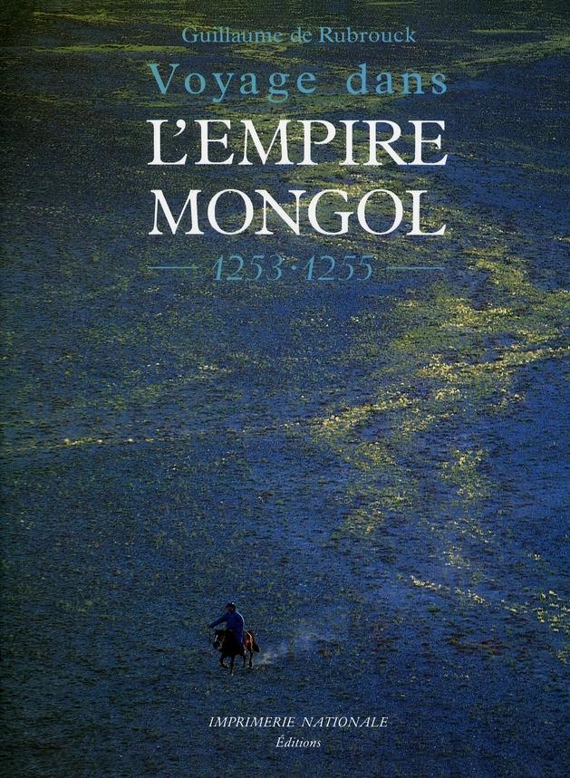 VOYAGE DANS L'EMPIRE MONGOL 1253-1255