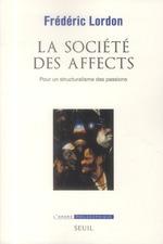 Couverture de La société des affects ; pour un structuralisme des passions