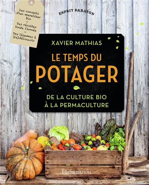 Le temps du potager ; de la cutlure bio à la permaculture