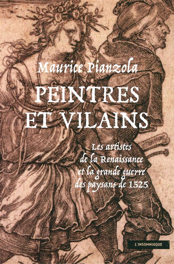 PEINTRES ET VILAINS : ARTISTES DE LA RENAISSANCE ET GUERRE DES PAYSANS DE 1525