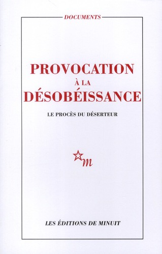 PROVOCATION A LA DESOBEISSANCE : LE PROCES DU DESERTEUR