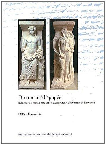 Du roman à l'épopée ; influence du roman grec sur les dionysiaques de nonnos de panopolis