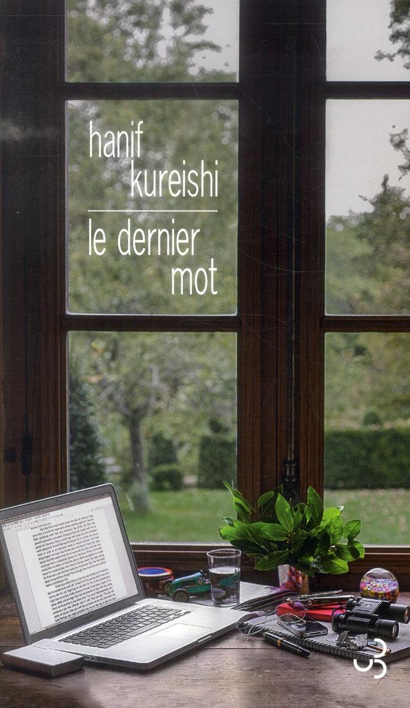 dernier mot (Le) | Kureishi, Hanif. Auteur