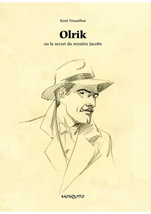 Olrik ; ou le secret du mystère jacobs