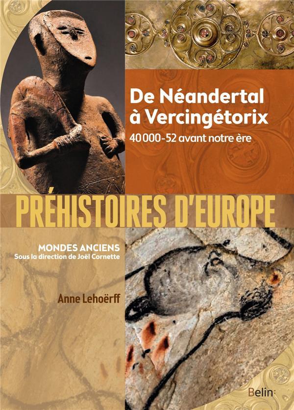 PREHISTOIRES D'EUROPE : DE NEANDERTAL A VERCINGETORIX