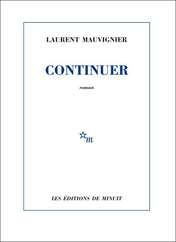 Continuer | Mauvignier, Laurent. Auteur