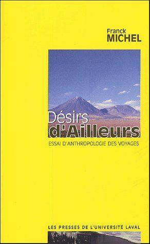 DESIRS D'AILLEURS : ESSAI D'ANTHROPOLOGIE DES VOYAGES