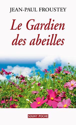 gardien des abeilles (Le) | Froustey, Jean-Paul. Auteur