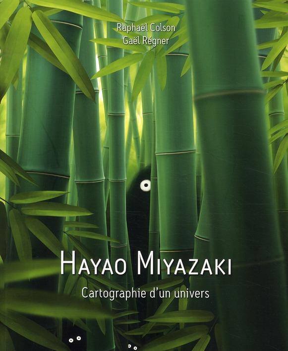 Hayao Miyazaki ; Cartographie D'Un Univers