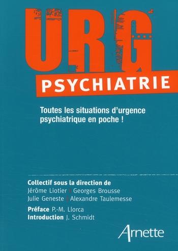 Urg Psychiatrie. Toutes Les Situations D'Urgence Psychiatrique En Poche !