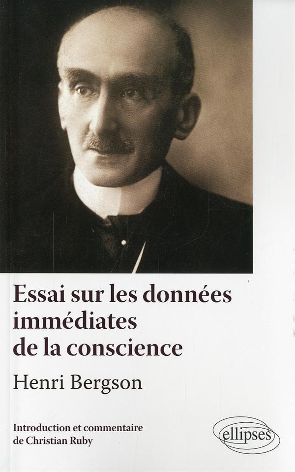 Henri Bergson Essai Sur Les Donnees Immediates De La Conscience Texte Et Commentaire