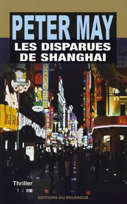 Les disparues de Shanghaï : roman / Peter May | May, Peter (1951-....)