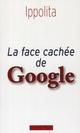 LA FACE CACHEE DE GOOGLE
