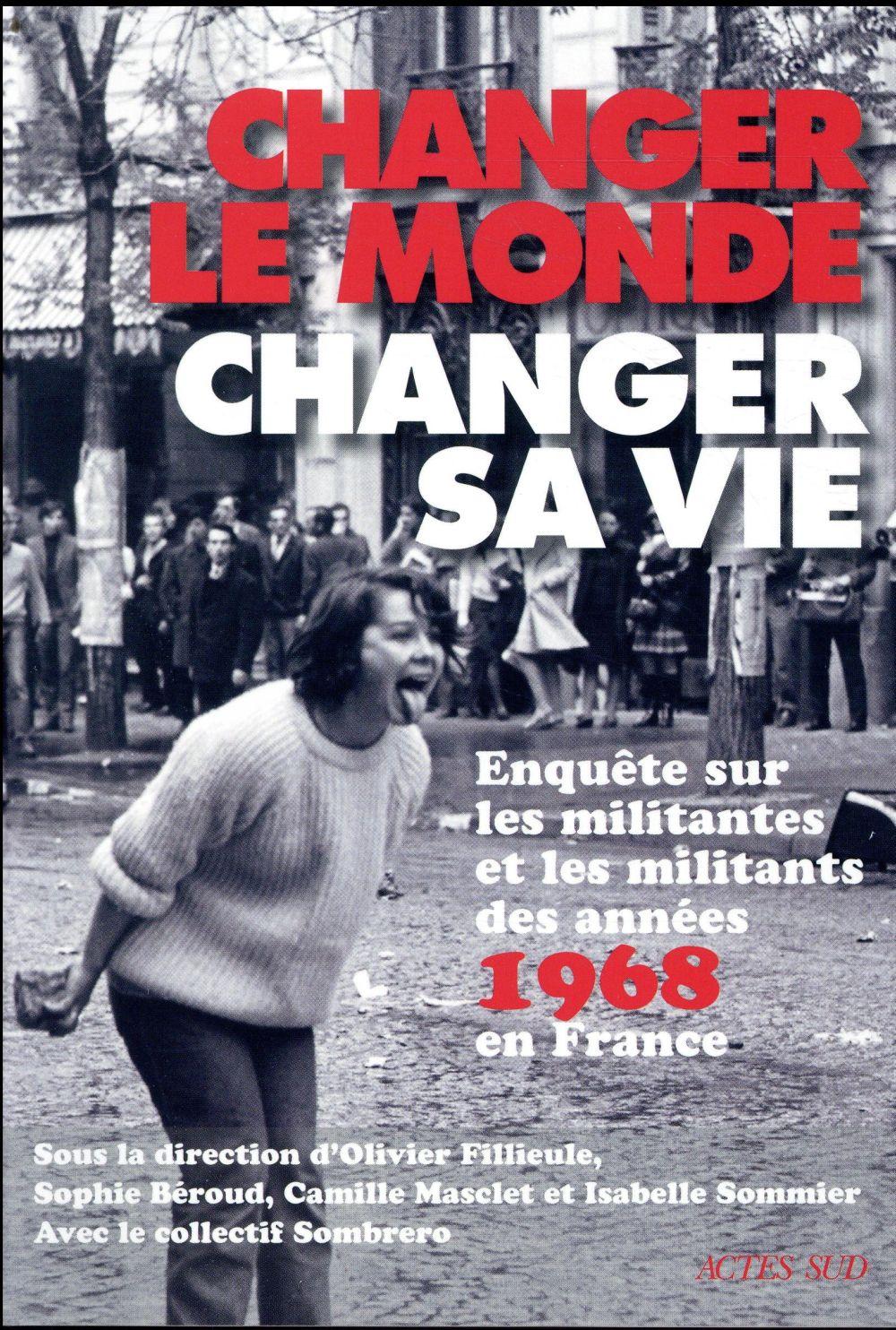 CHANGER LE MONDE, CHANGER SA VIE ENQUETE SUR LES MILITANTS ET LES MILITANTS 1968