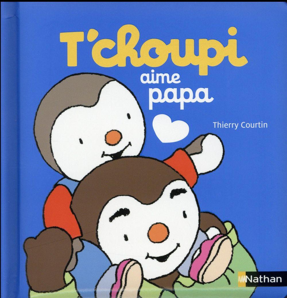 T'Choupi Aime Papa