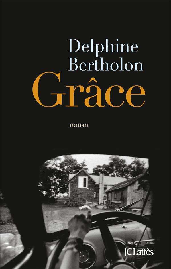 Grace : roman | Bertholon, Delphine. Auteur