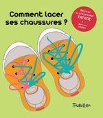 Couverture de Comment lacer ses chaussures ?