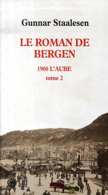 LE ROMAN DE BERGEN T2 : 1900 L'AUBE