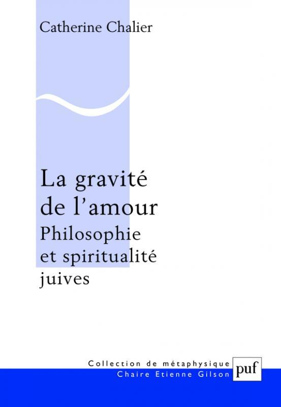 La gravité de l'amour ; philosophie et spiritualités juives
