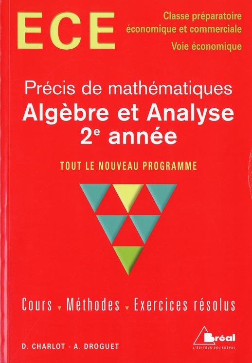 Precis De Mathematiques Ece ; Algebre Et Analyse, 2e Annee