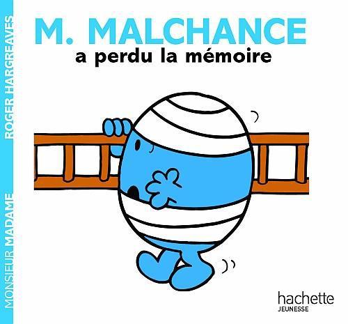 Monsieur Malchance A Perdu La Memoire