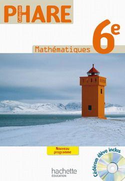 Phare Mathematiques 6e Livre Eleve Edition 2009