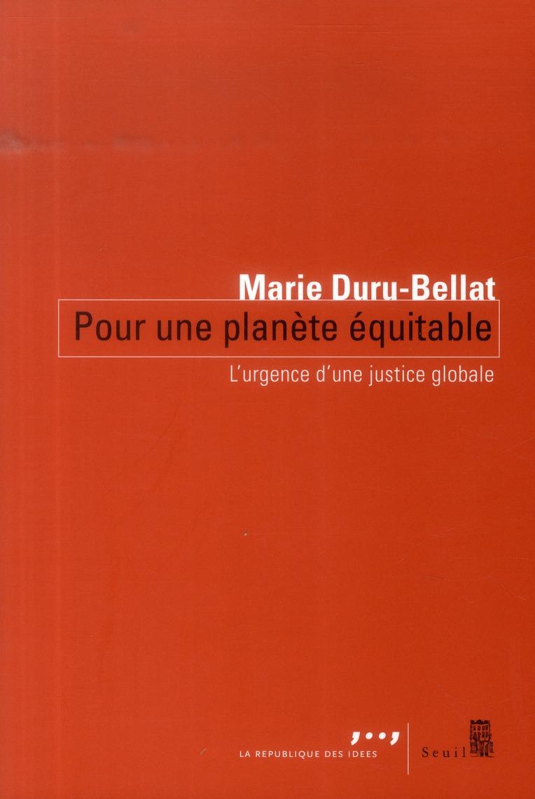 POUR UNE PLANETE EQUITABLE, L'URGENCE D'UNE JUSTICE GLOBALE