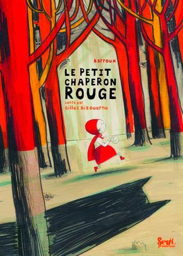Le petit chaperon rouge / Barroux | Barroux (1965-....). Auteur