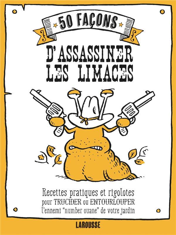 50 façons d'assassiner des limaces