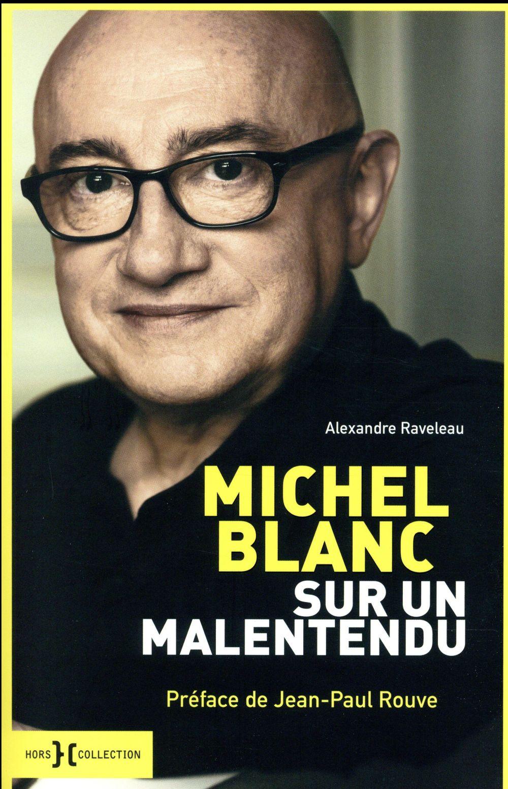 Michel blanc ; sur un malentendu