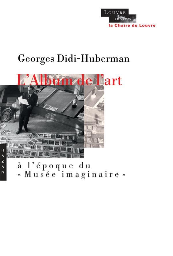 """L'ALBUM DE L'ART A L'EPOQUE DU """"MUSEE IMAGINAIRE"""