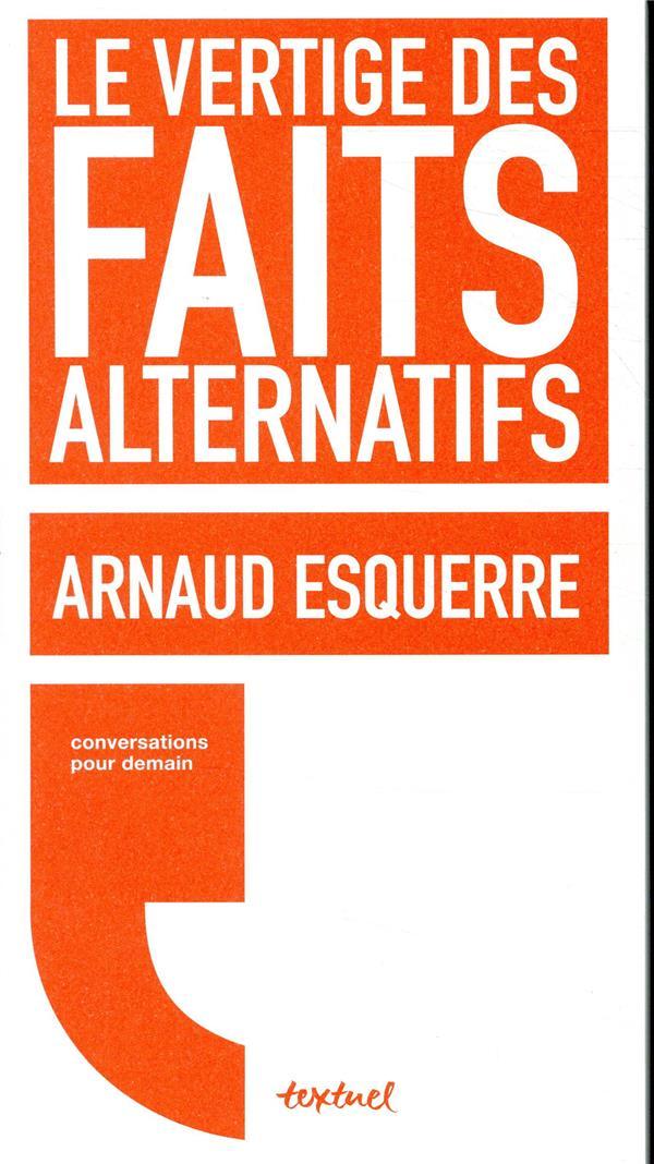LE VERTIGE DES FAITS ALTERNATIFS