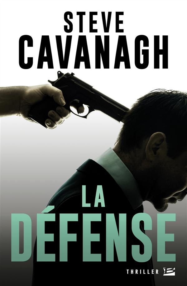 défense (La) | Cavanagh, Steve. Auteur