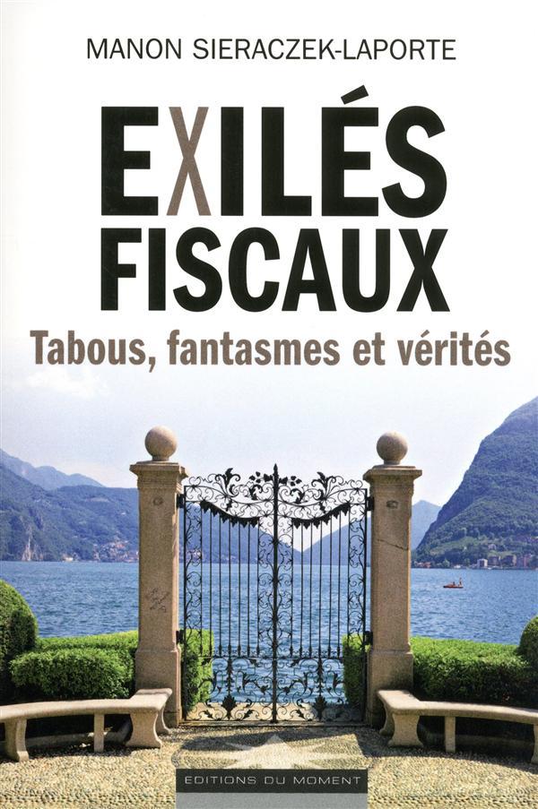 Exiles Fiscaux ; Tabous, Fantasmes Et Verites