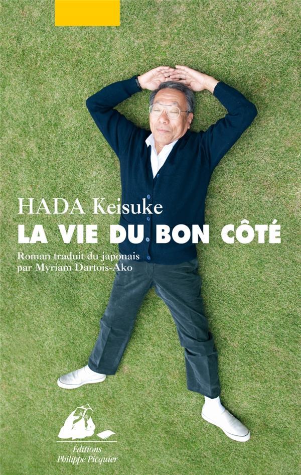 vie du bon côté (La) : roman | Hada, Keisuke. Auteur