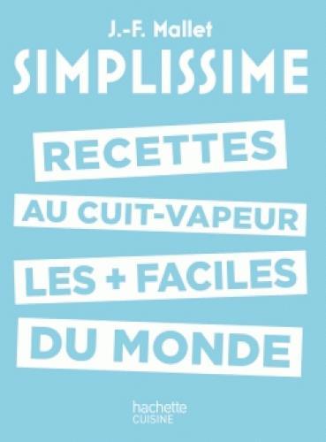 Simplissime ; Les Recettes Au Cuit-Vapeur Les + Faciles Du Monde