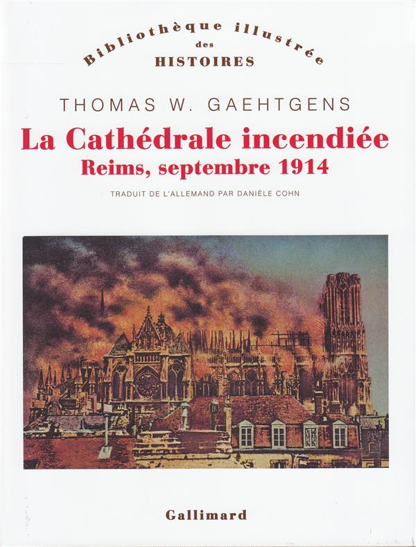 LA CATHEDRALE INCENDIEE : REIMS, SEPTEMBRE 1914