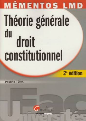 Theorie Generale Du Droit Constitutionnel (2e Edition)