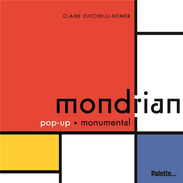 Mondrian pop-up monumental | Zucchelli-Romer, Claire