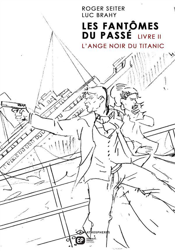 Les Fantômes du passé [tome 2] : L'Ange noir du Titanic 9782848103860_1_75