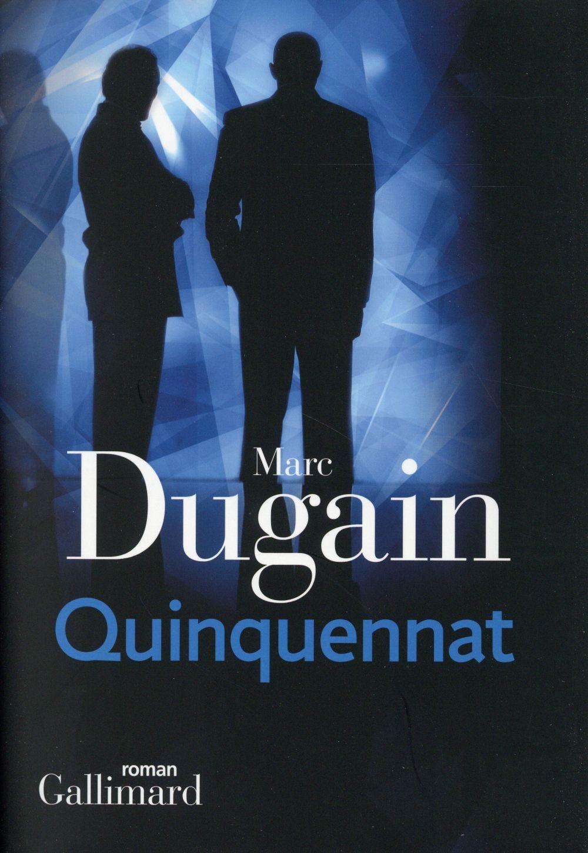 Trilogie de l'emprise, 2. Quinquennat / Marc Dugain | Dugain, Marc