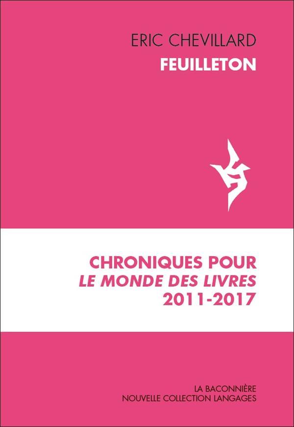 FEUILLETON : CHRONIQUES POUR LE MONDE DES LIVRES 2011-2017