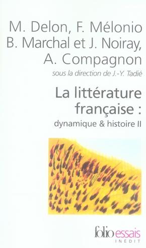 La Litterature Francaise (Dynamique & Histoire) T2