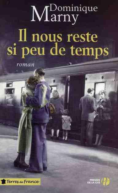 Il nous reste si peu de temps : roman   Marny, Dominique. Auteur