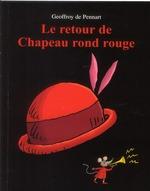 Couverture de Le retour de chapeau rond rouge