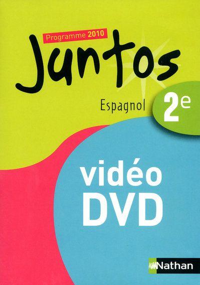 Juntos; Espagnol ; 2nde, A2/B1 ; Dvd Video (Edition 2010)